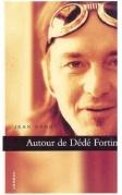 Autour de Dédé Fortin