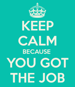 keep-calm-because-you-got-the-job